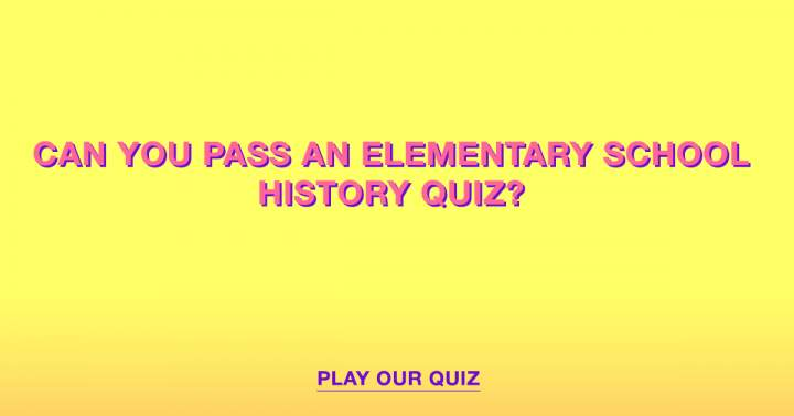 Elementary School History Quiz