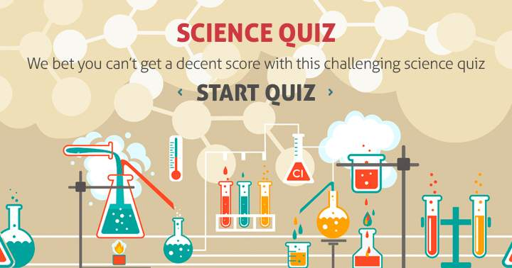 Challenging science quiz. Can you beat it?