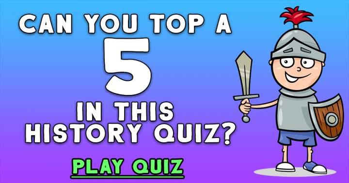 Challenging History Quiz