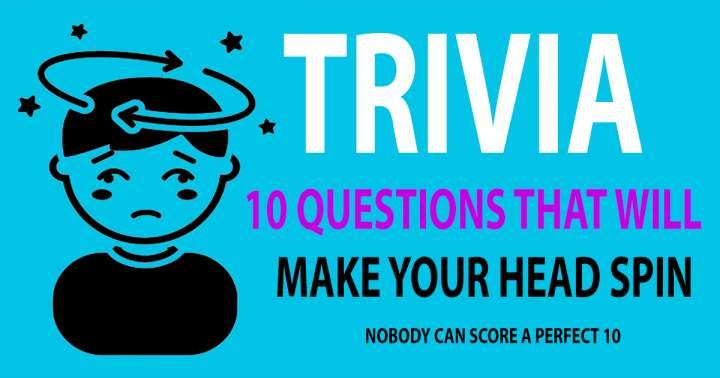 10 Mixed Trivia Questions